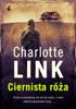 Charlotte Link - Ciernista róża: Prezed przeszłością nie da się uciec, a wina zawsze pozostanie winą... artwork