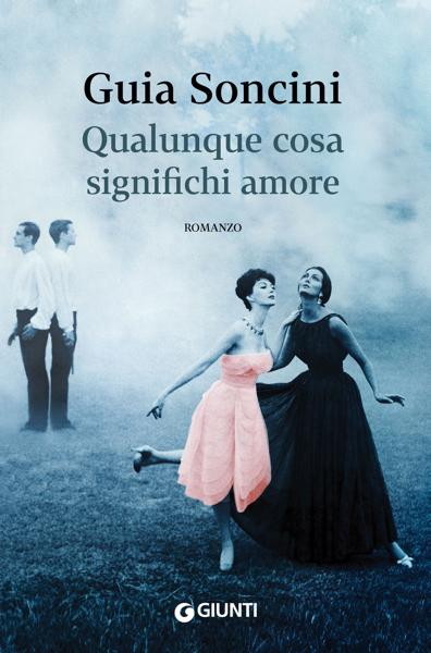 Qualunque cosa significhi amore da Guia Soncini