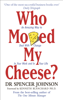 Dr Spencer Johnson - Who Moved My Cheese artwork