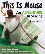 This Is Mouse—An Adventure In Sewing