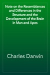 Note On The Resemblances And Differences In The Structure And The Development Of The Brain In Man And Apes