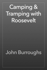 Camping & Tramping with Roosevelt book