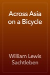 Across Asia On A Bicycle