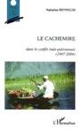 Le Cachemire Dans Le Conflit Indo-pakistanais 1947-2004