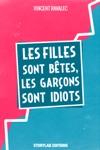 Les Filles Sont Btes Les Garons Sont Idiots
