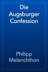 Die Augsburger Confession
