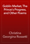 Goblin Market The Princes Progress And Other Poems