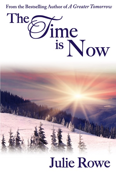 The Time Is Now - Julie Rowe book cover