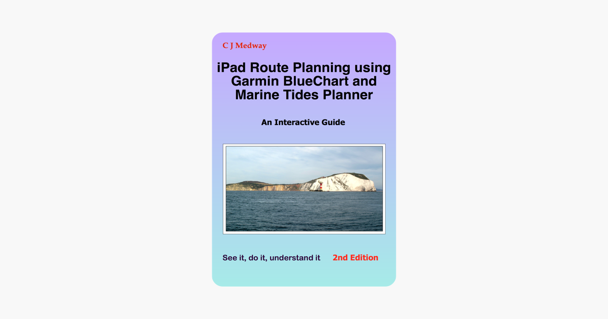 iPad Route Planning Using Garmin BlueChart and Marine Tides Planner
