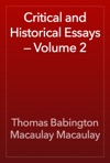Critical And Historical Essays  Volume 2
