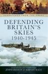 Defending Britains Skies 1940-1945