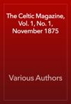 The Celtic Magazine, Vol. 1, No. 1, November 1875