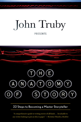 The Anatomy of Story - John Truby book