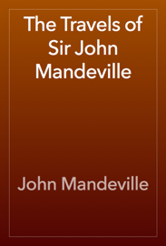 The Travels of Sir John Mandeville book