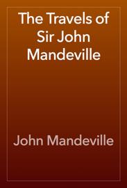 The Travels of Sir John Mandeville