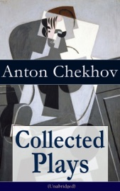 COLLECTED PLAYS OF ANTON CHEKHOV (UNABRIDGED)