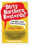 Dirty Northern Bstrds And Other Tales From The Terraces