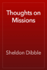 Sheldon Dibble - Thoughts on Missions artwork