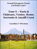 Grand Tours: Tour 4 - Paris & Châteaux, Venice, Rome, Sorrento & Amalfi Coast