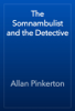 Allan Pinkerton - The Somnambulist and the Detective artwork