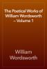 William Wordsworth - The Poetical Works of William Wordsworth — Volume 1 插圖