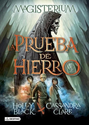 Cassandra Clare & Holly Black - La Prueba de Hierro