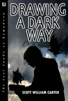 Drawing a Dark Way: A Fantasy Adventure