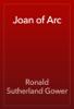 Ronald Sutherland Gower - Joan of Arc artwork