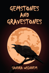Gemstones and Gravestones