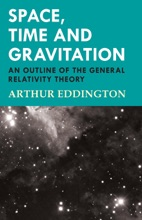 Space, Time And Gravitation - An Outline Of The General Relativity Theory
