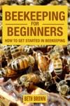 Beekeeping For Beginners  How To Get Started In Beekeeping