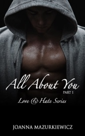 DOWNLOAD OF ALL ABOUT YOU, PART 1 (LOVE & HATE SERIES #1) PDF EBOOK