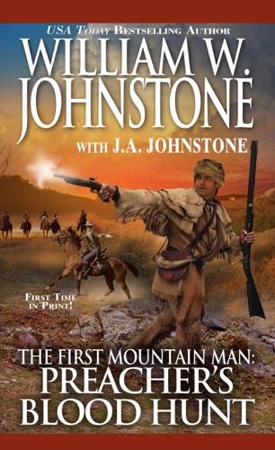 William W. Johnstone & J.A. Johnstone - Preacher's Blood Hunt