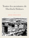 Toutes les aventures de Sherlock Holmes