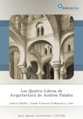 Los Quatro Libros de Arquitectura de Andres Paladio