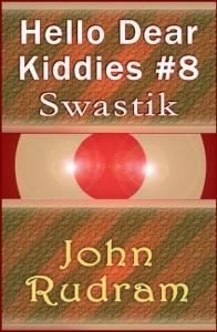Hello Dear Kiddies #8: Swastik da John Rudram Copertina del libro