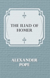 Download and Read Online The Iliad of Homer