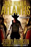Nazi Hunter Atlantis A SecondWorld Thriller