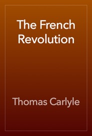 The French Revolution - Thomas Carlyle Book