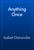 Isabel Ostrander - Anything Once artwork