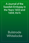 A Journal Of The Swedish Embassy In The Years 1653 And 1654 Vol II
