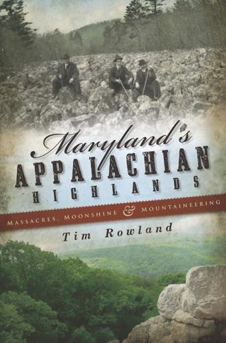 Tim Rowland - Maryland's Appalachian Highlands