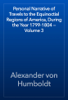 Alexander von Humboldt - Personal Narrative of Travels to the Equinoctial Regions of America, During the Year 1799-1804 — Volume 3 artwork