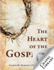 Charles H. Spurgeon - The Heart of the Gospel  artwork
