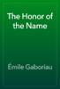 Émile Gaboriau - The Honor of the Name artwork