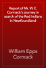William Epps Cormack - Report of Mr. W. E. Cormack's journey in search of the Red Indians in Newfoundland artwork
