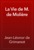 Jean-LГ©onor de Grimarest - La Vie de M. de MoliГЁre artwork