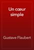 "Gustave Flaubert - Un cЕ""ur simple artwork"