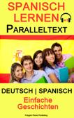 Spanisch Lernen - Paralleltext - Einfache Geschichten - Deutsch - Spanisch (Bilingual)