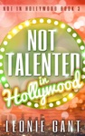 Not Talented In Hollywood Not In Hollywood Book 3